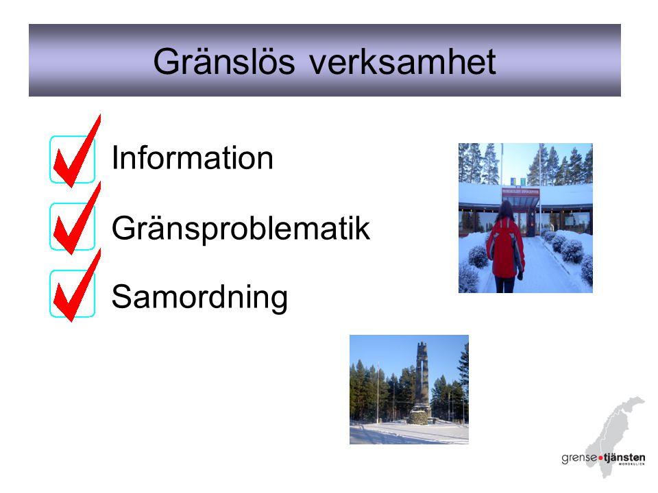 Information Gränsproblematik Samordning Gränslös verksamhet