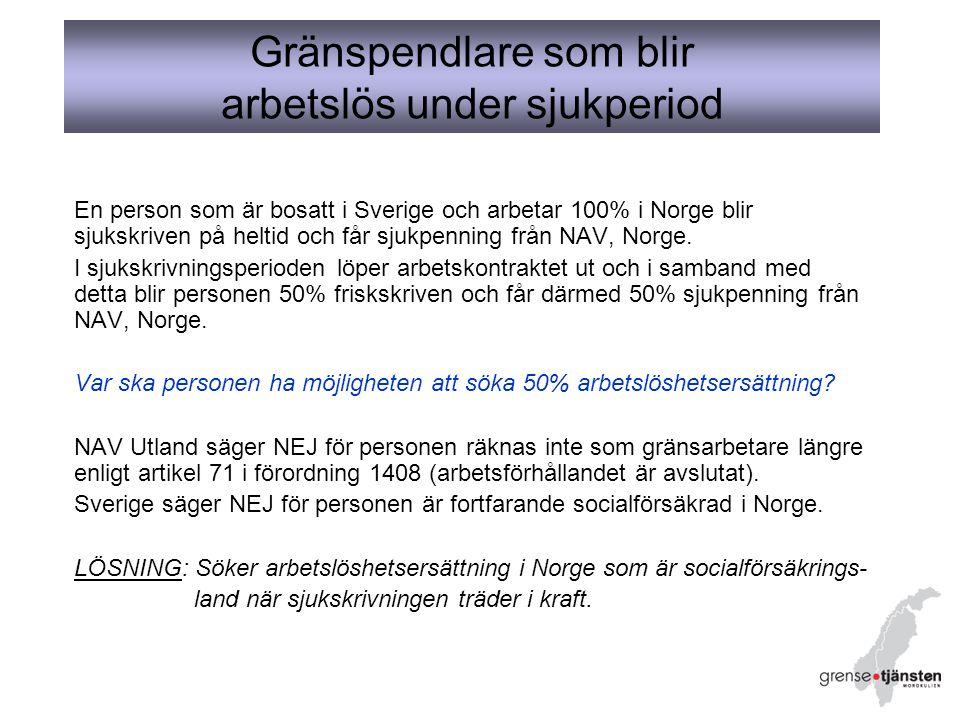 En person som är bosatt i Sverige och arbetar 100% i Norge blir sjukskriven på heltid och får sjukpenning från NAV, Norge.