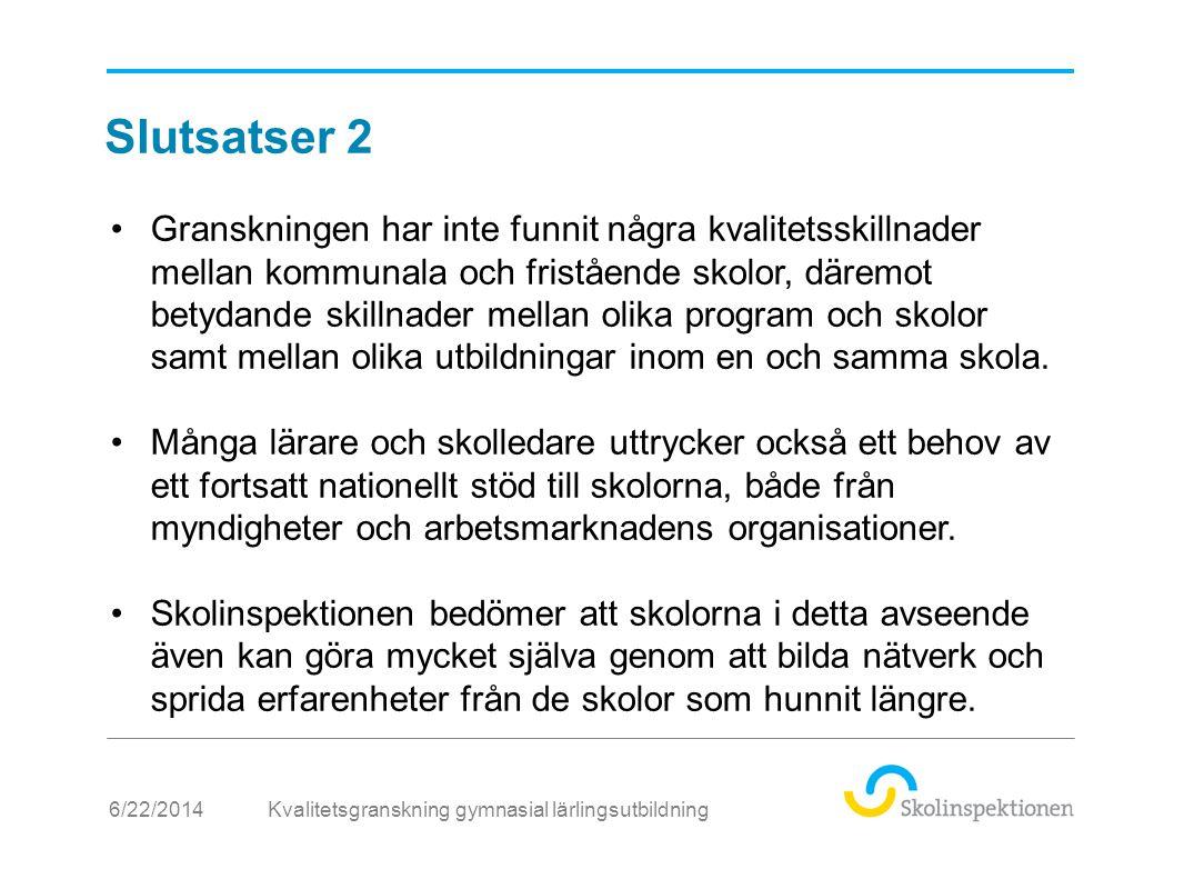 6/22/2014 •Granskningen har inte funnit några kvalitetsskillnader mellan kommunala och fristående skolor, däremot betydande skillnader mellan olika pr