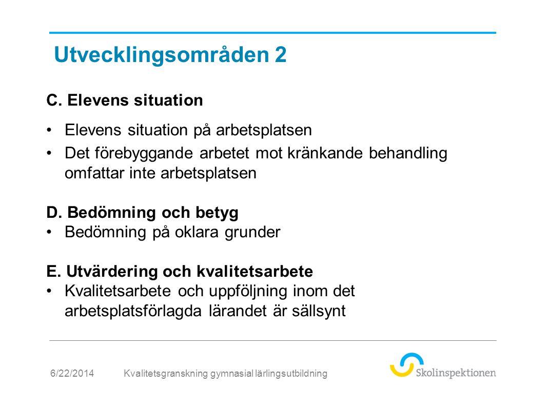 6/22/2014 C. Elevens situation •Elevens situation på arbetsplatsen •Det förebyggande arbetet mot kränkande behandling omfattar inte arbetsplatsen D. B