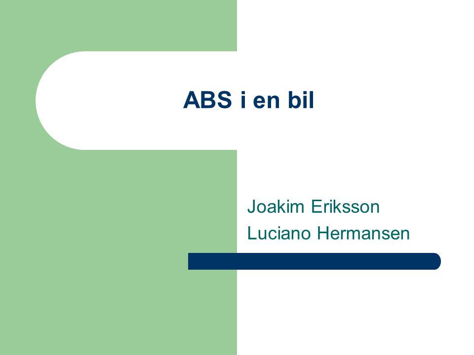 ABS För- och nackdelar Fördelar:  Bättre än vanliga bromsar på de flesta underlagen.