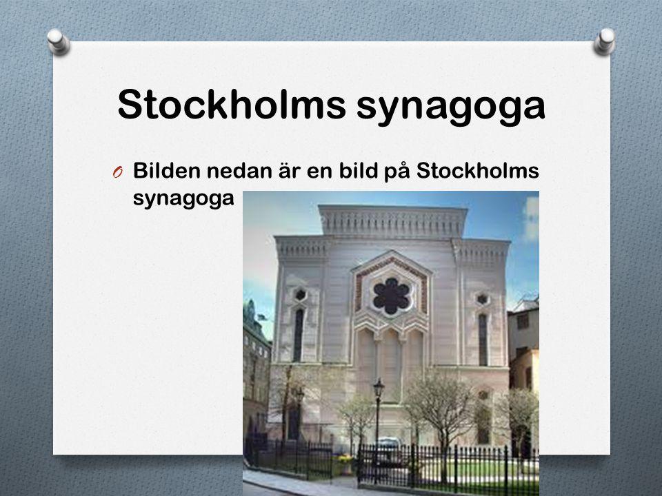 Synagogor i Sverige I Sverige finns det fem stora synagogor. En i Göteborg, en i Malmö, en i Norrköping och två i Stockholm