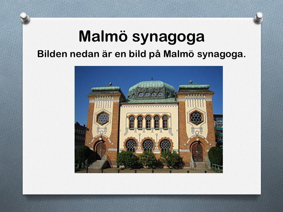Stockholms synagoga O Bilden nedan är en bild på Stockholms synagoga