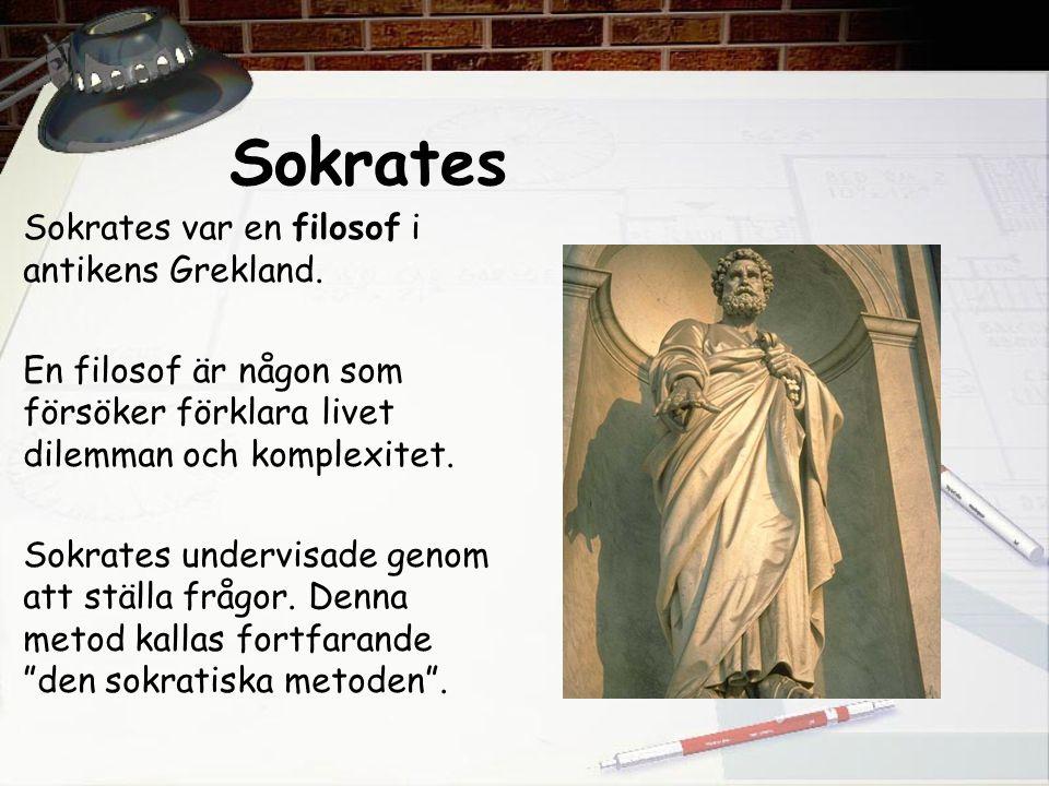 Sokrates Sokrates var en filosof i antikens Grekland. En filosof är någon som försöker förklara livet dilemman och komplexitet. Sokrates undervisade g