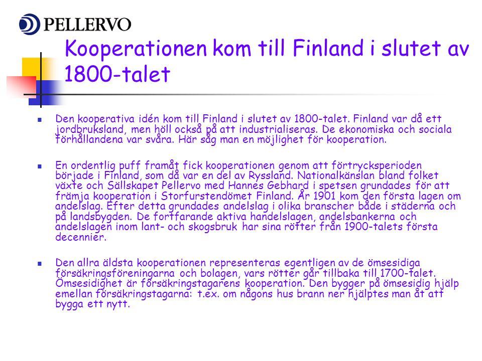 Kooperationen kom till Finland i slutet av 1800-talet  Den kooperativa idén kom till Finland i slutet av 1800-talet. Finland var då ett jordbruksland