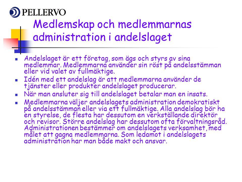 Medlemskap och medlemmarnas administration i andelslaget  Andelslaget är ett företag, som ägs och styrs av sina medlemmar. Medlemmarna använder sin r