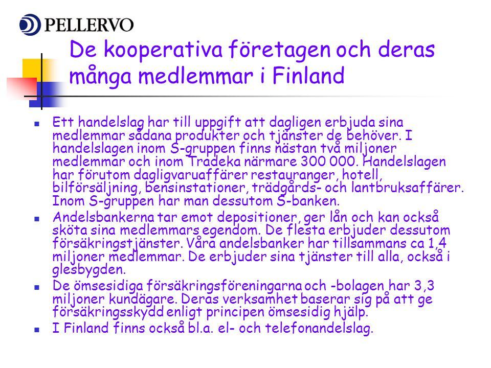 De kooperativa företagen och deras många medlemmar i Finland  Ett handelslag har till uppgift att dagligen erbjuda sina medlemmar sådana produkter oc