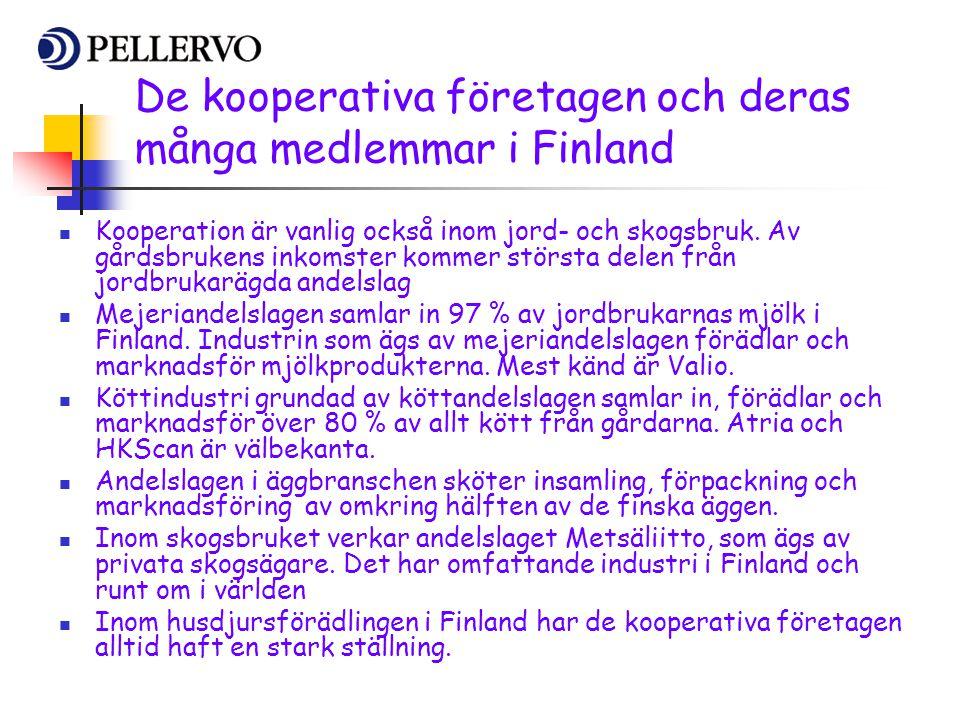 De kooperativa företagen och deras många medlemmar i Finland  Kooperation är vanlig också inom jord- och skogsbruk. Av gårdsbrukens inkomster kommer