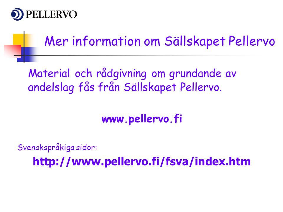 Mer information om Sällskapet Pellervo Material och rådgivning om grundande av andelslag fås från Sällskapet Pellervo. www.pellervo.fi Svenskspråkiga