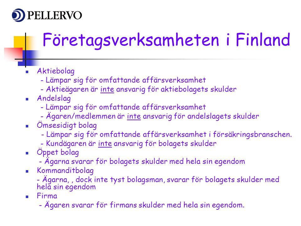 Företagsverksamheten i Finland  Aktiebolag - Lämpar sig för omfattande affärsverksamhet - Aktieägaren är inte ansvarig för aktiebolagets skulder  An