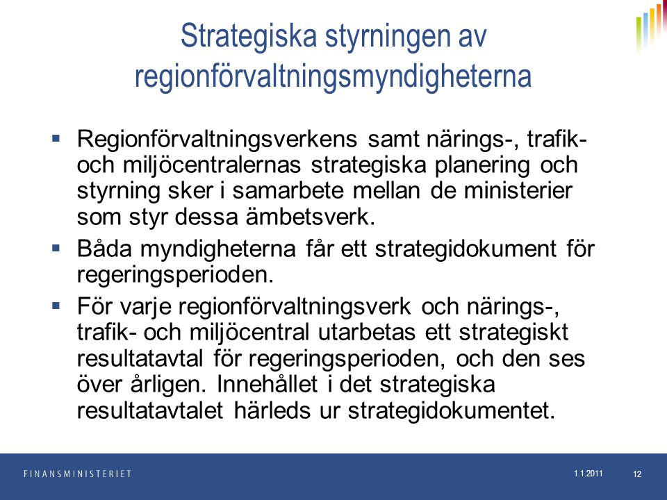 1.1.2011 12 Strategiska styrningen av regionförvaltningsmyndigheterna  Regionförvaltningsverkens samt närings-, trafik- och miljöcentralernas strateg