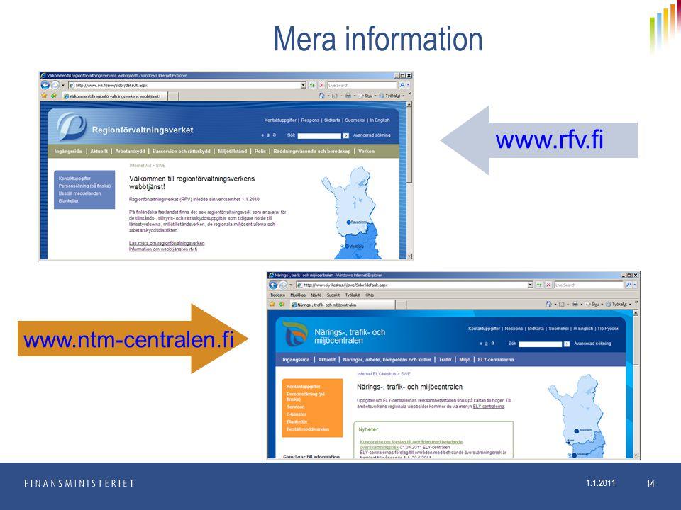 1.1.2011 14 Mera information www.rfv.fi www.ntm-centralen.fi
