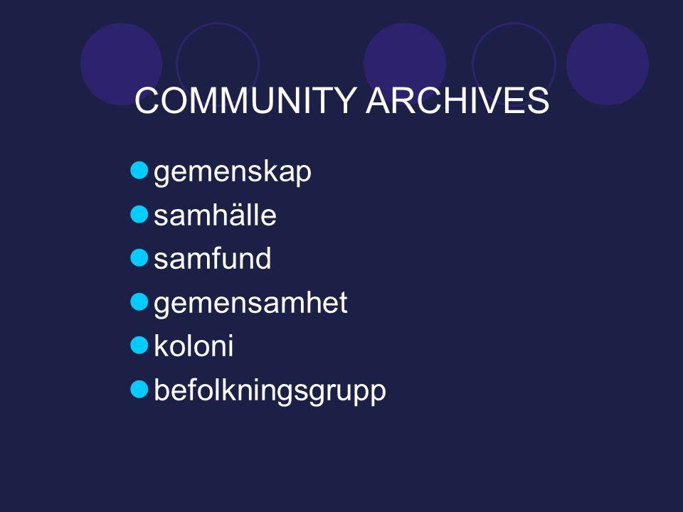 COMMUNITY ARCHIVES  gemenskap  samhälle  samfund  gemensamhet  koloni  befolkningsgrupp