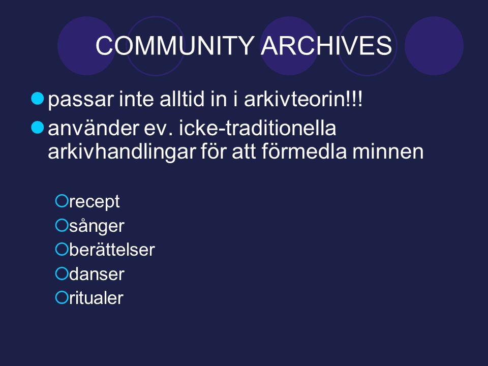 COMMUNITY ARCHIVES  passar inte alltid in i arkivteorin!!.