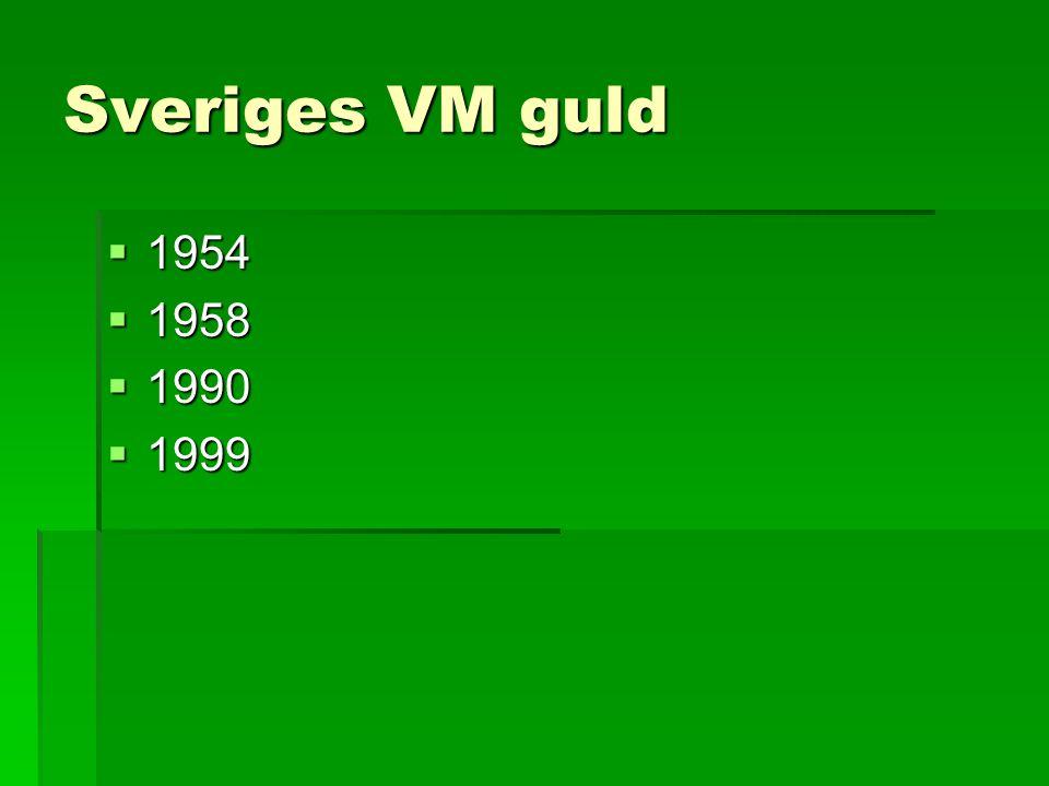 Sveriges VM guld  1954  1958  1990  1999