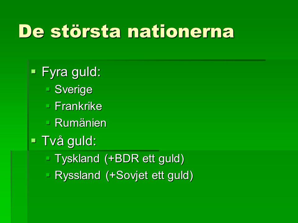De största nationerna  Fyra guld:  Sverige  Frankrike  Rumänien  Två guld:  Tyskland (+BDR ett guld)  Ryssland (+Sovjet ett guld)
