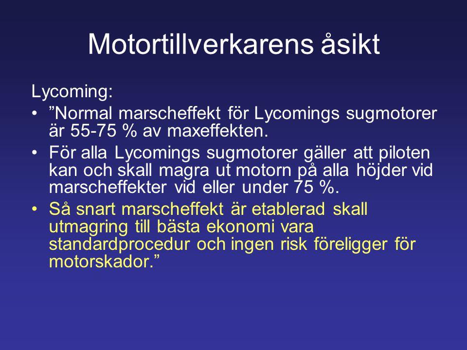 """Motortillverkarens åsikt Lycoming: •""""Normal marscheffekt för Lycomings sugmotorer är 55-75 % av maxeffekten. •För alla Lycomings sugmotorer gäller att"""