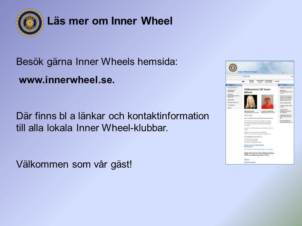 Besök gärna Inner Wheels hemsida: www.innerwheel.se. Där finns bl a länkar och kontaktinformation till alla lokala Inner Wheel-klubbar. Välkommen som