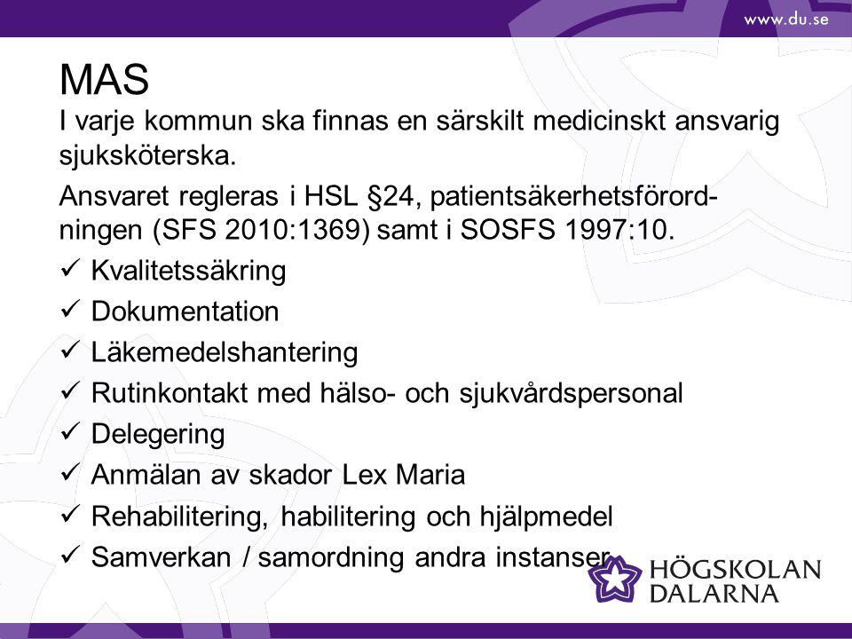 MAS I varje kommun ska finnas en särskilt medicinskt ansvarig sjuksköterska.