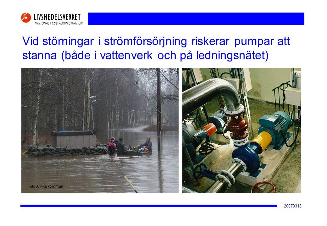 NATIONAL FOOD ADMINISTRATION 20070316 Vid störningar i strömförsörjning riskerar pumpar att stanna (både i vattenverk och på ledningsnätet) Foto Arvik