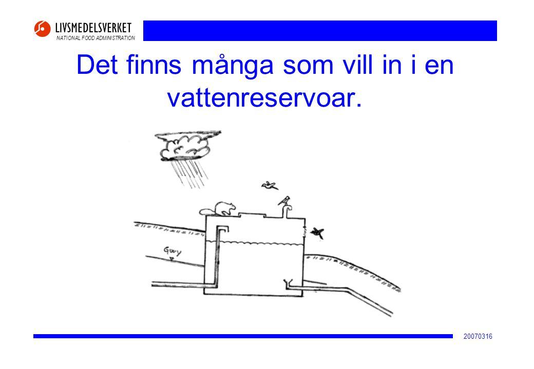 NATIONAL FOOD ADMINISTRATION 20070316 Det finns många som vill in i en vattenreservoar.