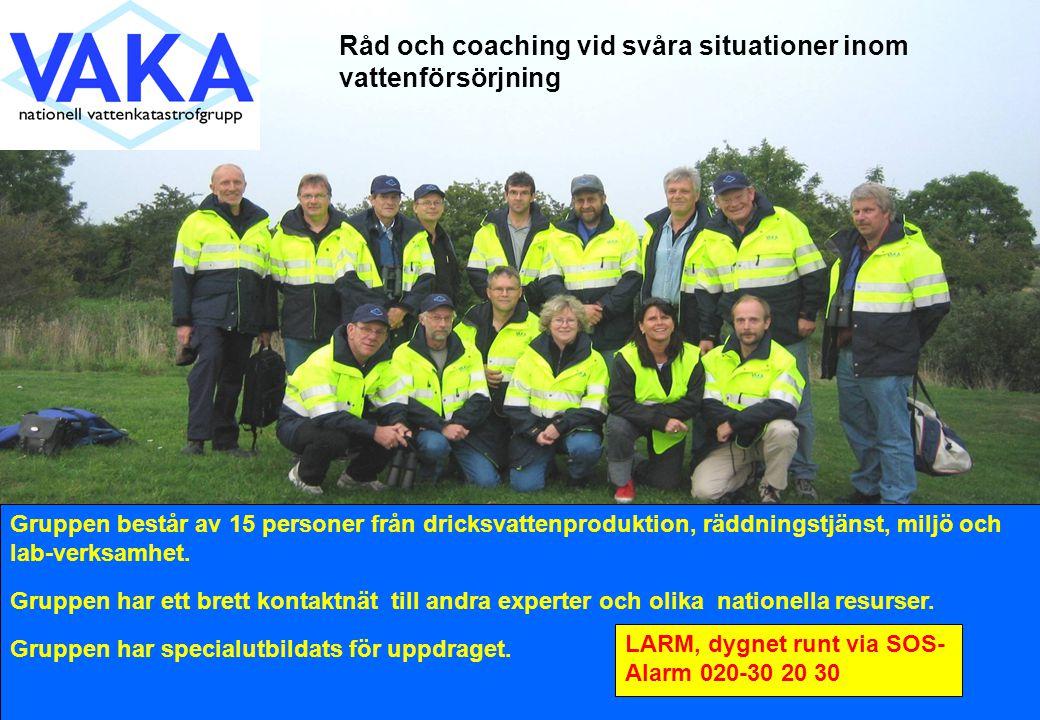 NATIONAL FOOD ADMINISTRATION 20070316 Gruppen består av 15 personer från dricksvattenproduktion, räddningstjänst, miljö och lab-verksamhet. Gruppen ha