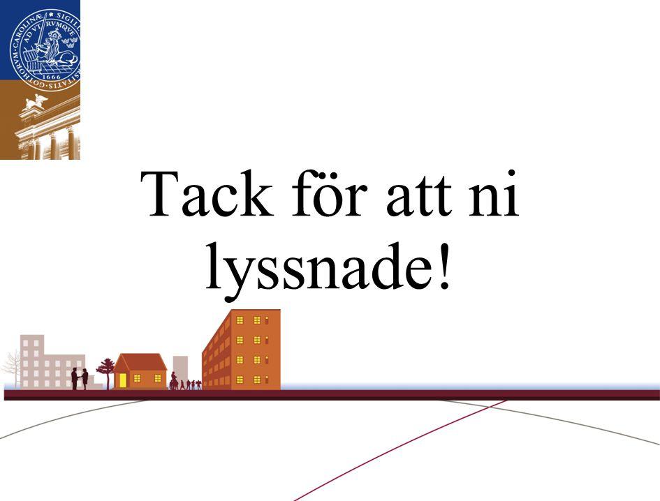 Lunds universitet / Socialhögskolan / 22 juni 2014 Tack för att ni lyssnade!