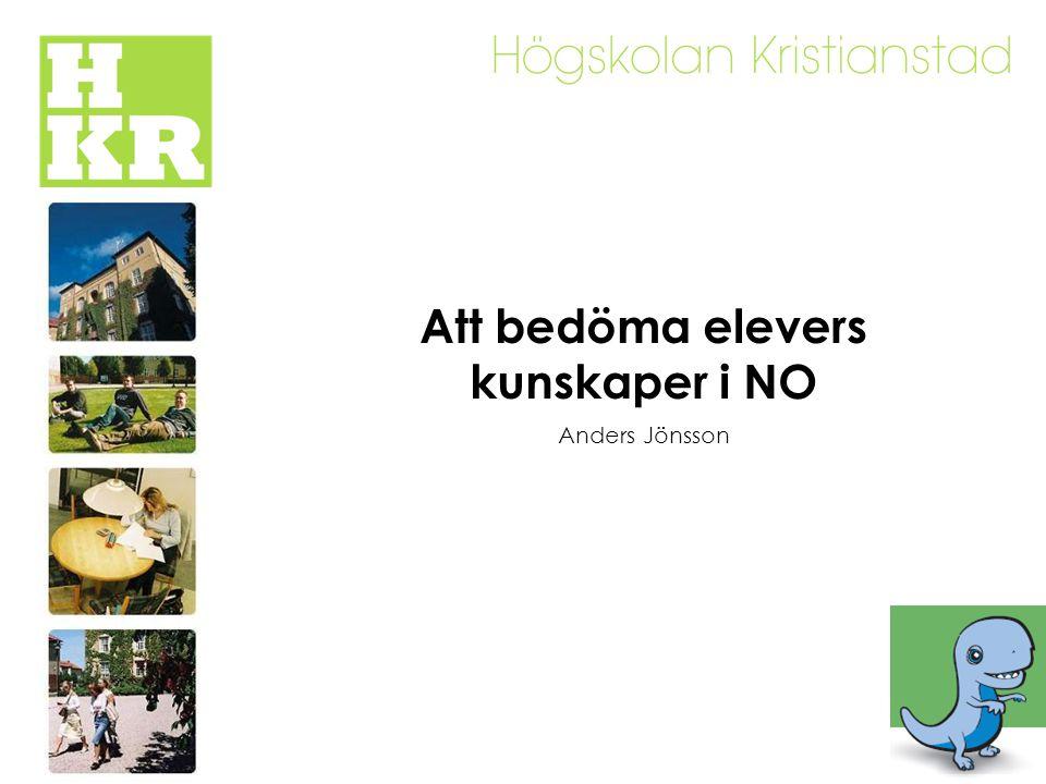 Att bedöma elevers kunskaper i NO Anders Jönsson