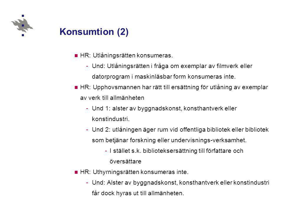 Konsumtion (2)  HR: Utlåningsrätten konsumeras. -Und: Utlåningsrätten i fråga om exemplar av filmverk eller datorprogram i maskinläsbar form konsumer