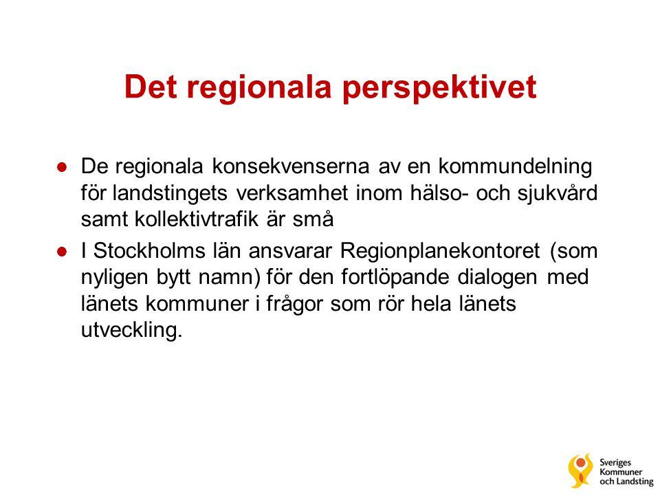 Det regionala perspektivet l De regionala konsekvenserna av en kommundelning för landstingets verksamhet inom hälso- och sjukvård samt kollektivtrafik