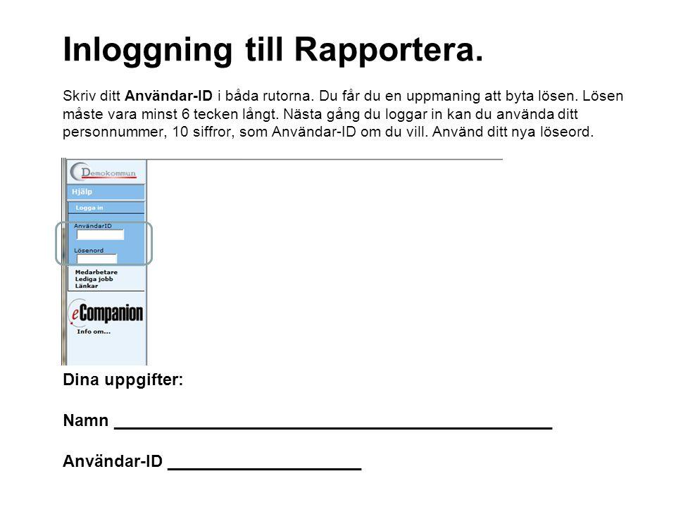 Första bilden i Rapportera. Här finns det information som gäller Rapportera. Klicka på Min lön.