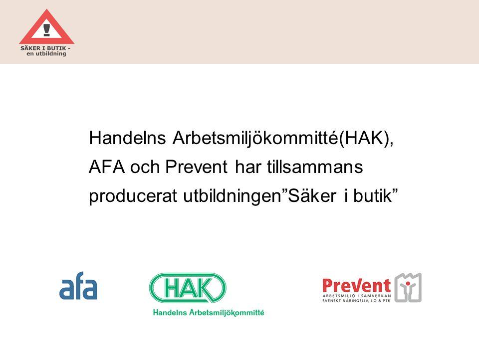 """Handelns Arbetsmiljökommitté(HAK), AFA och Prevent har tillsammans producerat utbildningen""""Säker i butik"""""""