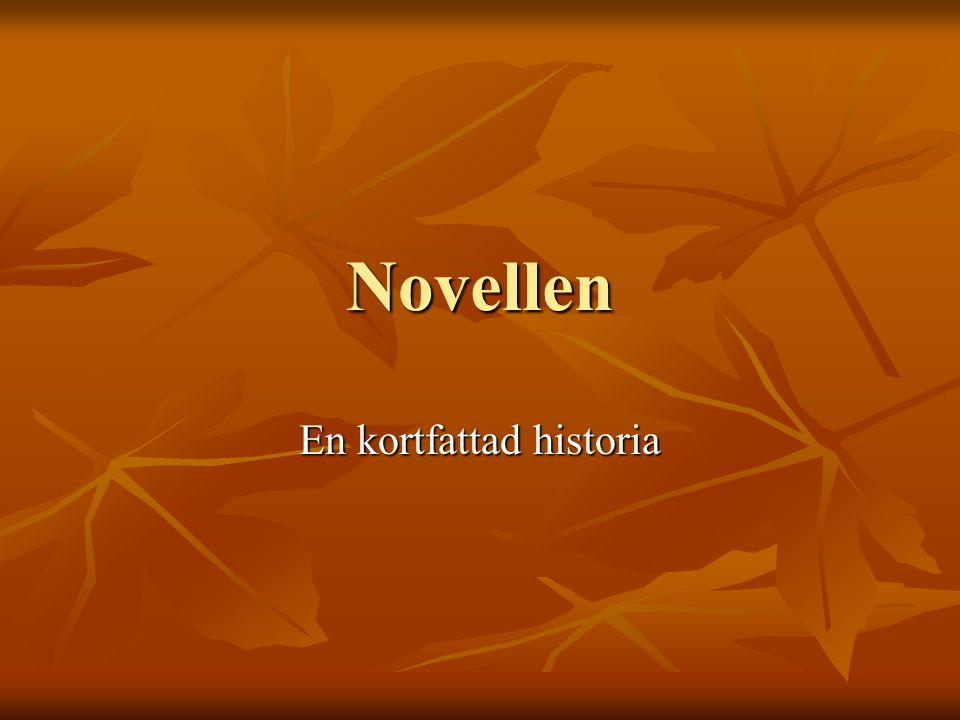 Vad är en novell. Novellen är en koncentrerad berättelse.