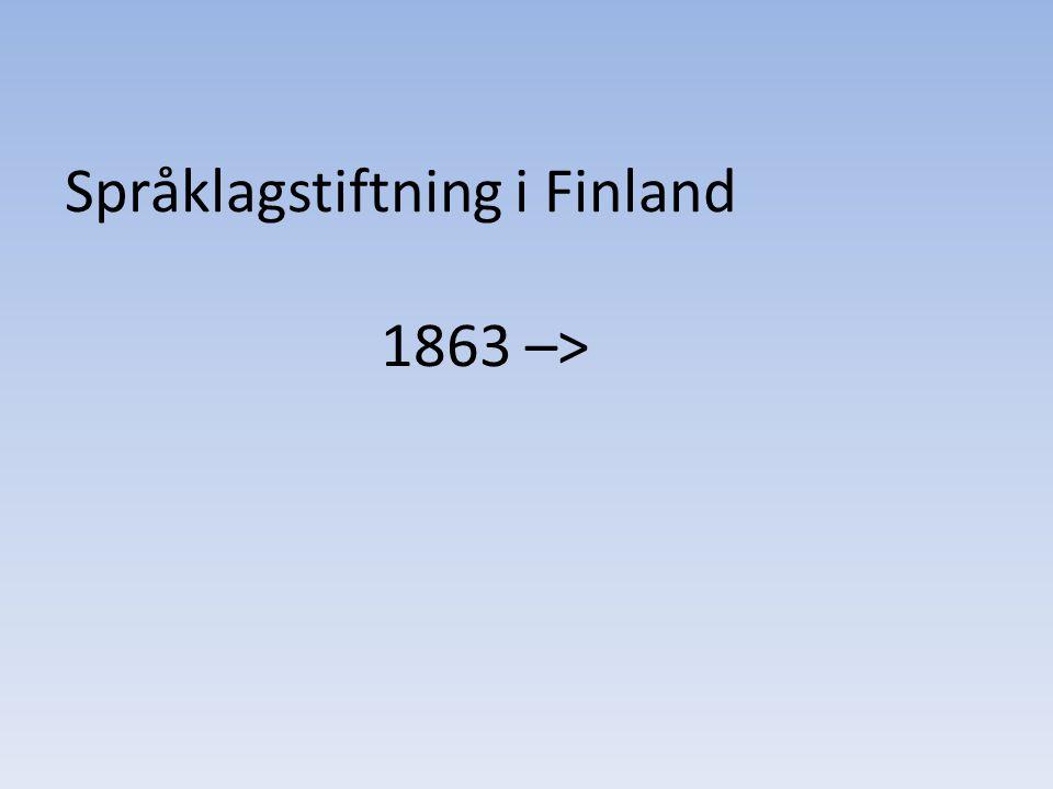 Språklagstiftning i Finland 1863 –>