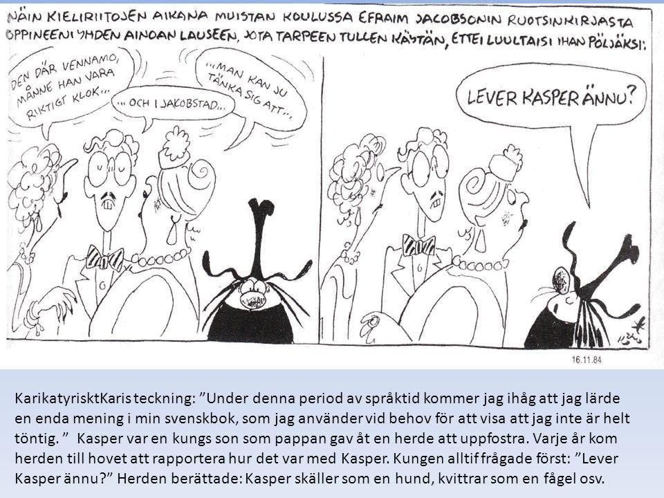 """KarikatyrisktKaris teckning: """"Under denna period av språktid kommer jag ihåg att jag lärde en enda mening i min svenskbok, som jag använder vid behov"""