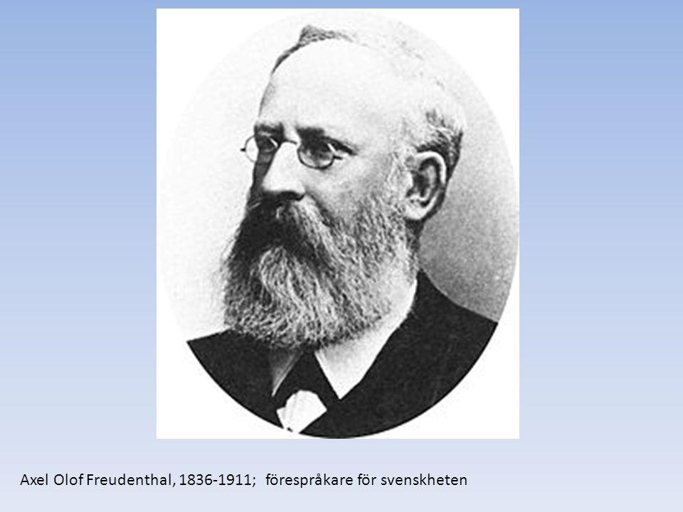 Axel Olof Freudenthal, 1836-1911; förespråkare för svenskheten