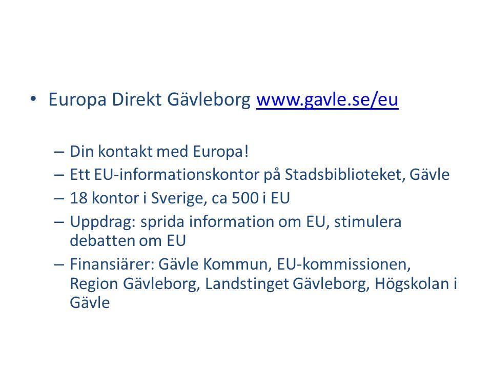 • Europa Direkt Gävleborg www.gavle.se/euwww.gavle.se/eu – Din kontakt med Europa! – Ett EU-informationskontor på Stadsbiblioteket, Gävle – 18 kontor