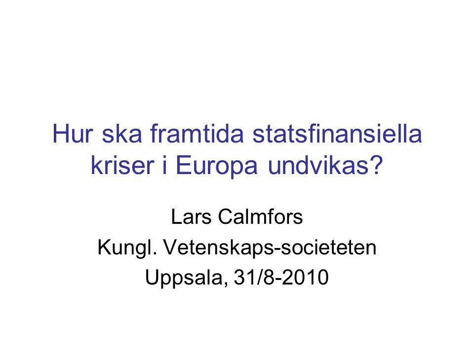 Hur ska framtida statsfinansiella kriser i Europa undvikas.
