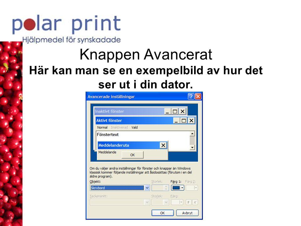Knappen Avancerat Här kan man se en exempelbild av hur det ser ut i din dator.