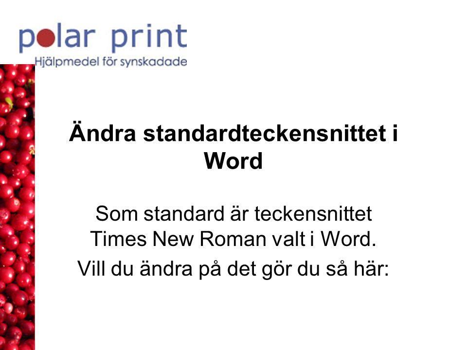 Ändra standardteckensnittet i Word Som standard är teckensnittet Times New Roman valt i Word. Vill du ändra på det gör du så här: