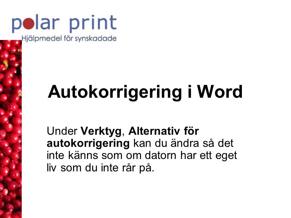 Autokorrigering i Word Under Verktyg, Alternativ för autokorrigering kan du ändra så det inte känns som om datorn har ett eget liv som du inte rår på.