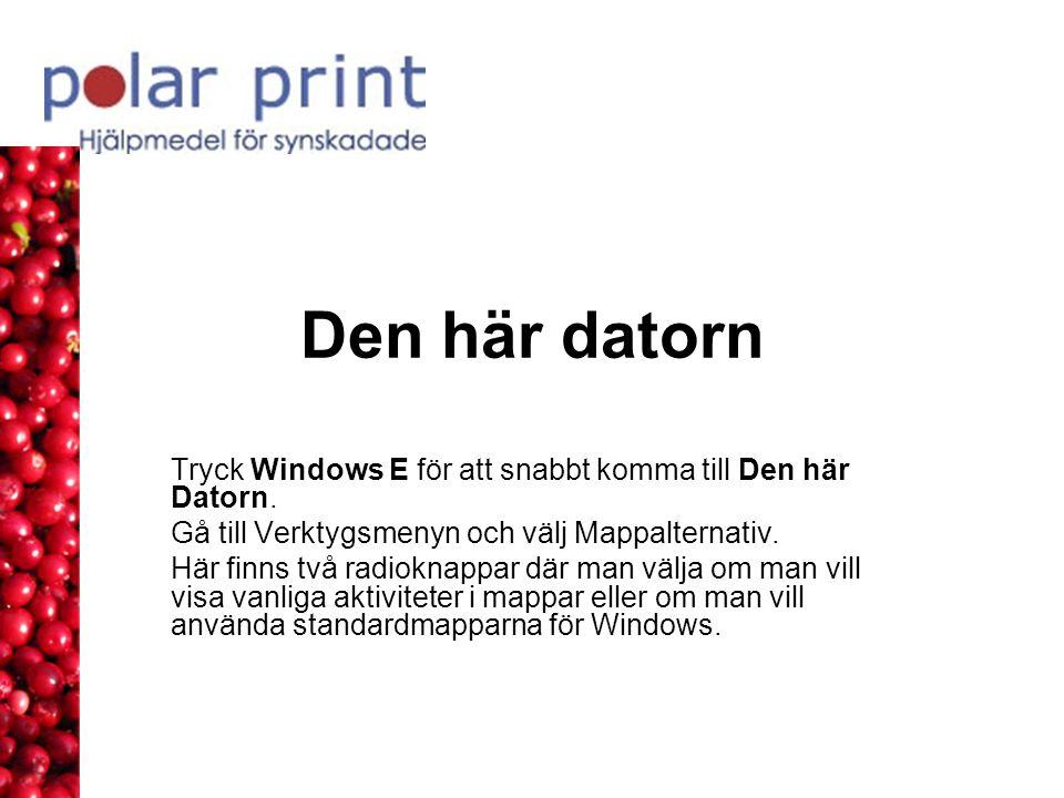 Den här datorn Tryck Windows E för att snabbt komma till Den här Datorn. Gå till Verktygsmenyn och välj Mappalternativ. Här finns två radioknappar där