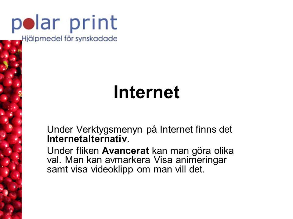 Internet Under Verktygsmenyn på Internet finns det Internetalternativ. Under fliken Avancerat kan man göra olika val. Man kan avmarkera Visa animering