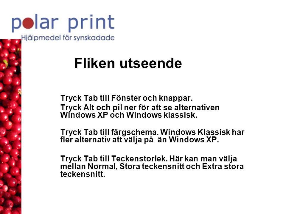 Fliken utseende Tryck Tab till Fönster och knappar. Tryck Alt och pil ner för att se alternativen Windows XP och Windows klassisk. Tryck Tab till färg