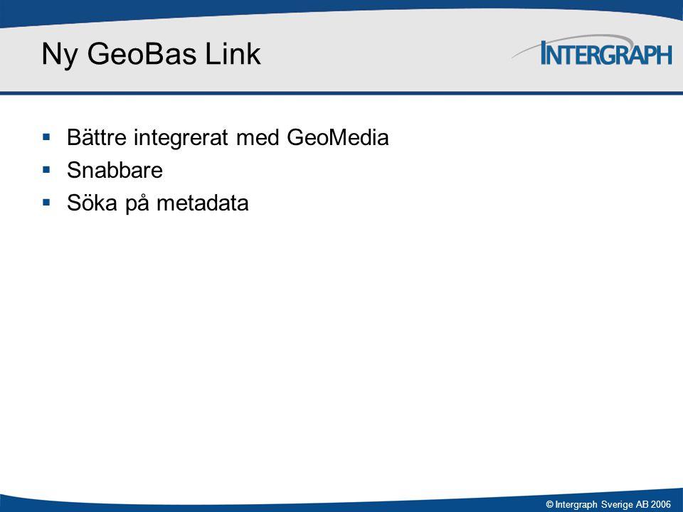 © Intergraph Sverige AB 2006 Nyheter i GeoBas 3.1  Standard attributformulär (endast läsning).