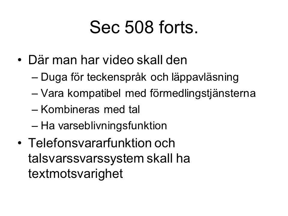 Existerande specifikationer använda i upphandlingar •Sverige –PTS tjänster –HI terminaler –Verva allmänna teleupphandlingar.