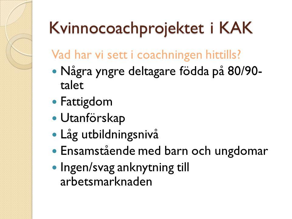 Kvinnocoachprojektet i KAK Vad har vi sett i coachningen hittills.