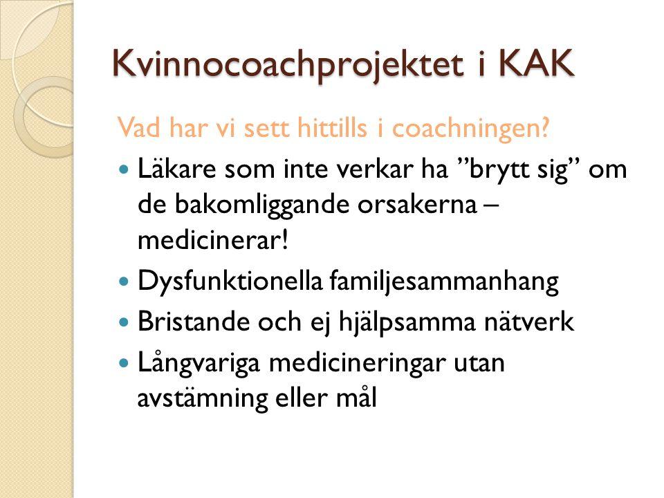 Kvinnocoachprojektet i KAK Vad har vi sett hittills i coachningen.