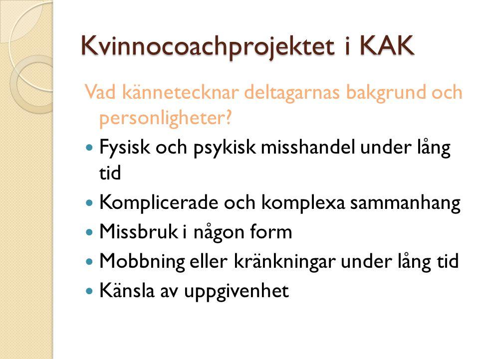 Kvinnocoachprojektet i KAK Vad kännetecknar deltagarnas bakgrund och personligheter.