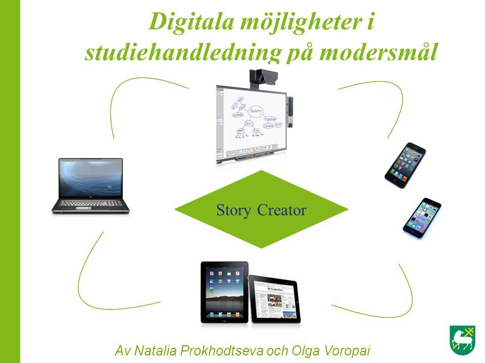 Digitala möjligheter i studiehandledning på modersmål Av Natalia Prokhodtseva och Olga Voropai Story Creator